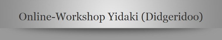 Online-Workshop Yidaki (Didgeridoo)